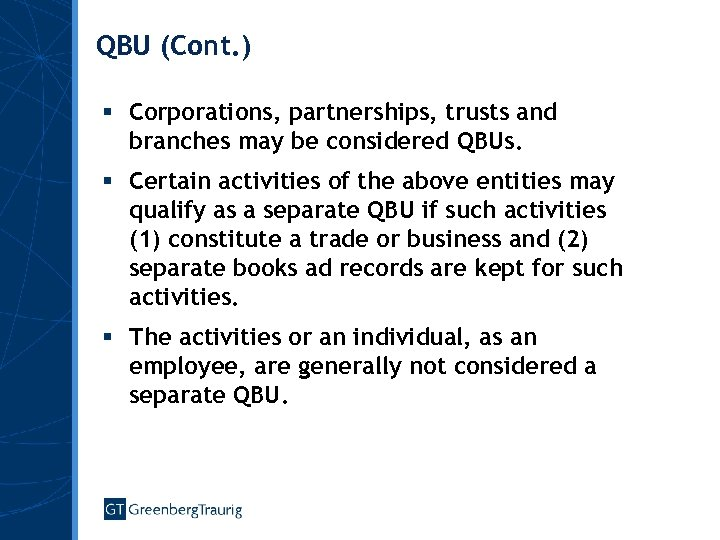 QBU (Cont. ) § Corporations, partnerships, trusts and branches may be considered QBUs. §