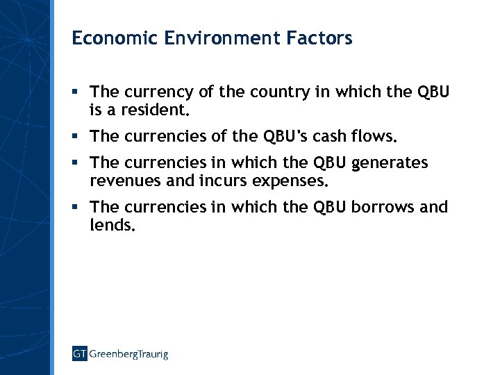 Economic Environment Factors § The currency of the country in which the QBU is