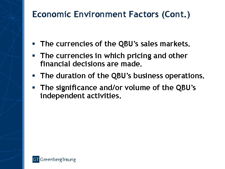 Economic Environment Factors (Cont. ) § The currencies of the QBU's sales markets. §