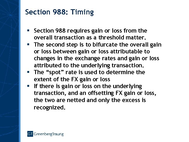 Section 988: Timing § Section 988 requires gain or loss from the overall transaction