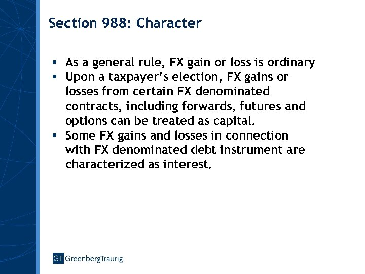 Section 988: Character § As a general rule, FX gain or loss is ordinary