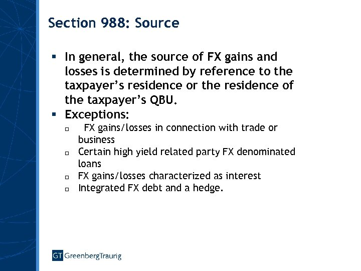 Section 988: Source § In general, the source of FX gains and losses is