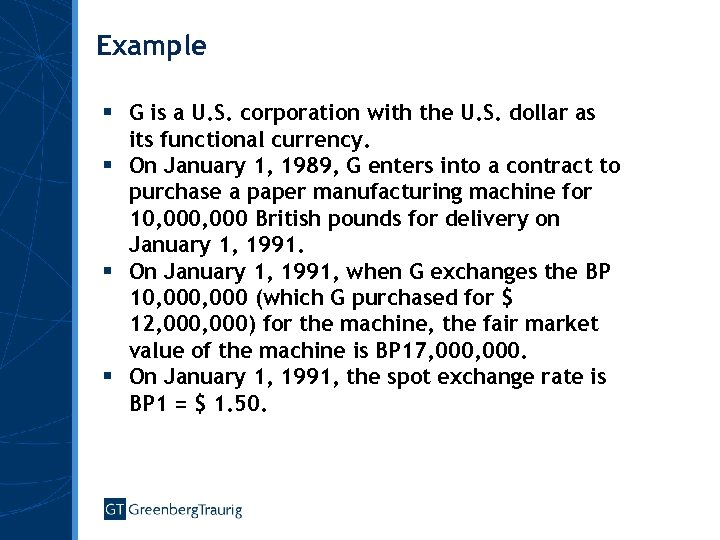 Example § G is a U. S. corporation with the U. S. dollar as