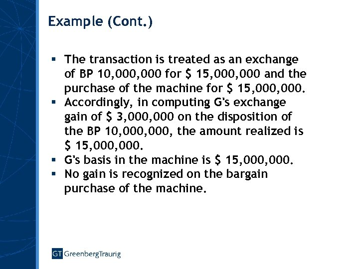 Example (Cont. ) § The transaction is treated as an exchange of BP 10,