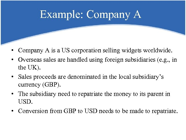 Example: Company A • Company A is a US corporation selling widgets worldwide. •