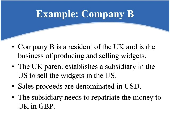 Example: Company B • Company B is a resident of the UK and is