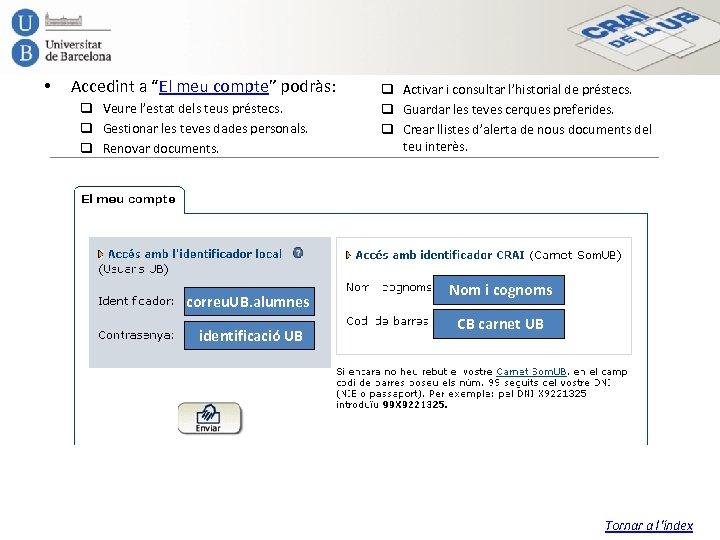 """• Accedint a """"El meu compte"""" podràs: q Veure l'estat dels teus préstecs."""