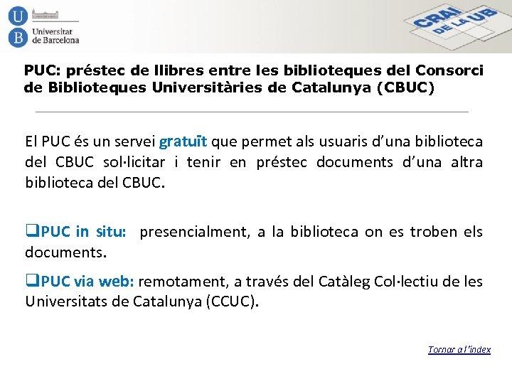 PUC: préstec de llibres entre les biblioteques del Consorci de Biblioteques Universitàries de Catalunya
