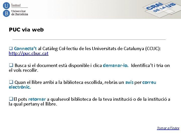 PUC via web q Connecta't al Catàleg Col·lectiu de les Universitats de Catalunya (CCUC):