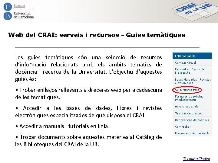 Web del CRAI: serveis i recursos - Guies temàtiques Les guies temàtiques són una