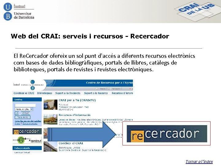 Web del CRAI: serveis i recursos - Recercador El Re. Cercador ofereix un sol