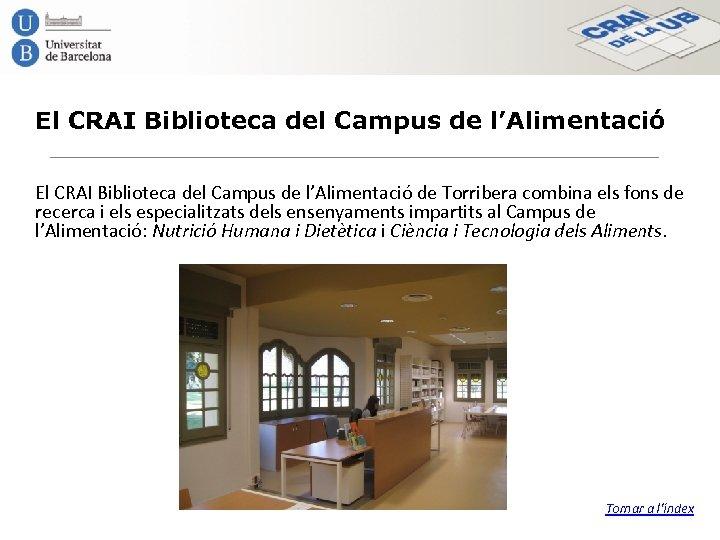 El CRAI Biblioteca del Campus de l'Alimentació de Torribera combina els fons de recerca