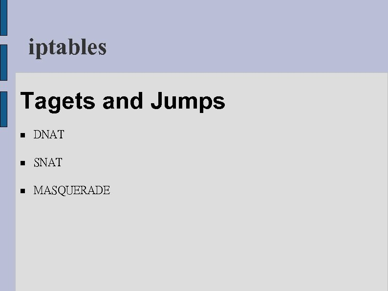 iptables Tagets and Jumps DNAT SNAT MASQUERADE