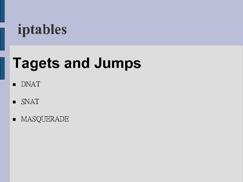 iptables Tagets and Jumps DNAT SNAT MASQUERADE
