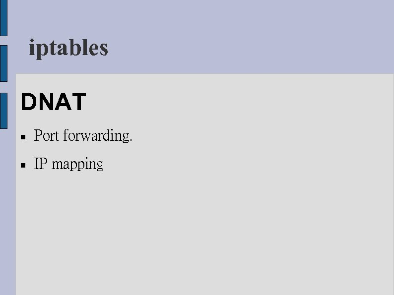 iptables DNAT Port forwarding. IP mapping