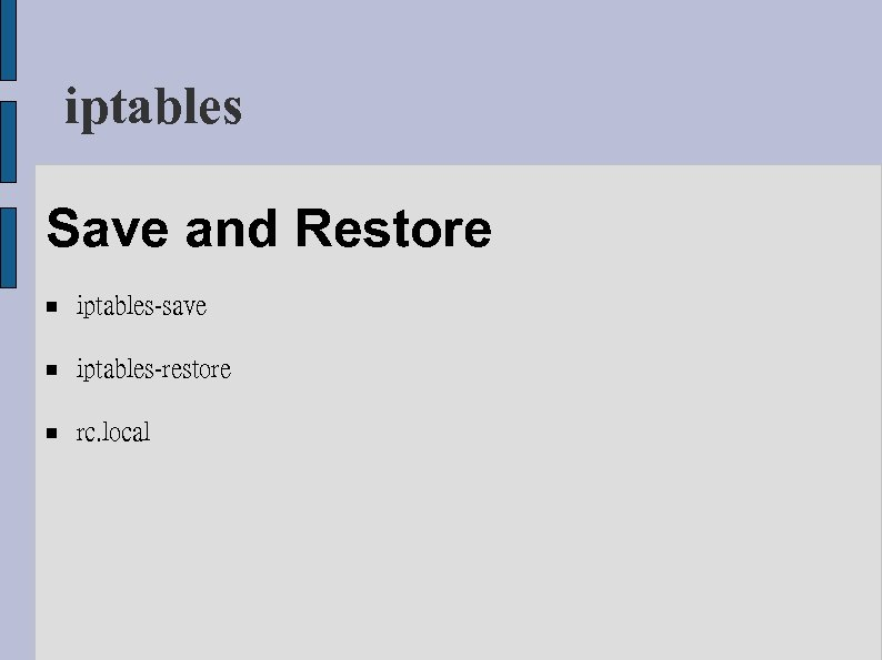 iptables Save and Restore iptables-save iptables-restore rc. local