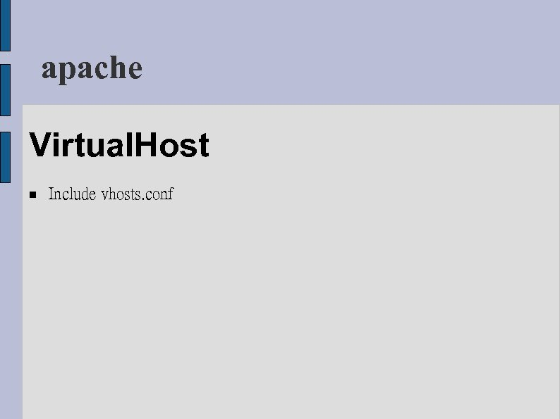 apache Virtual. Host Include vhosts. conf
