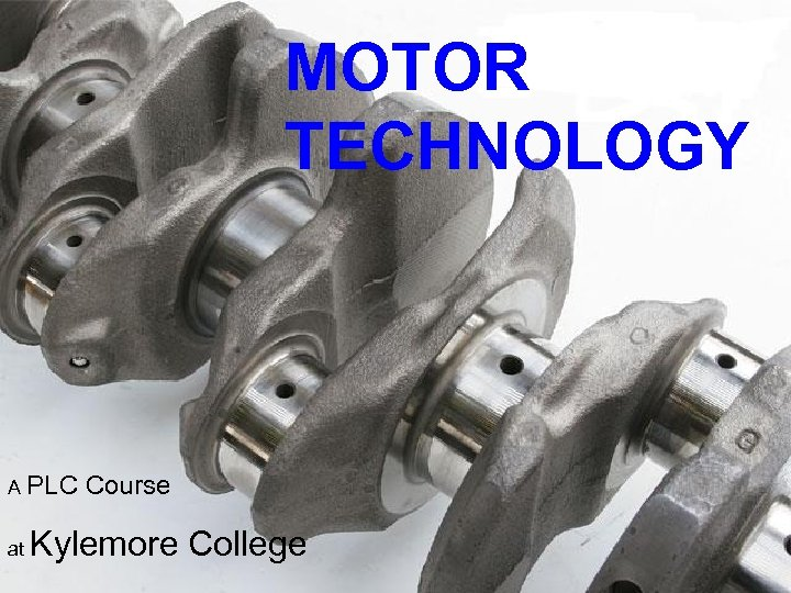 MOTOR TECHNOLOGY A PLC at Course Kylemore College