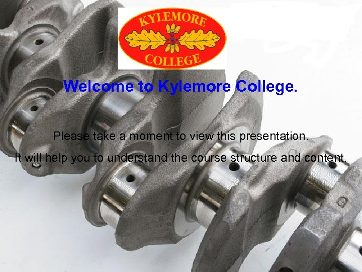 Welcome to Kylemore College. Please take a moment to view this presentation. It will