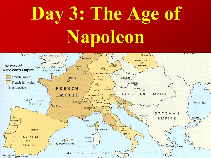 Day 3: The Age of Napoleon