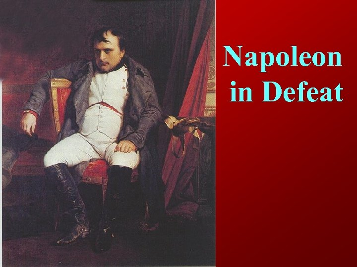 Napoleon in Defeat