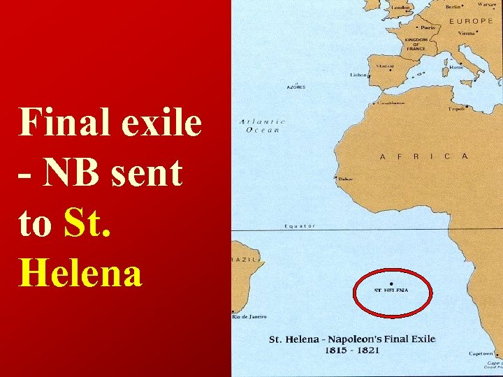 Final exile - NB sent to St. Helena