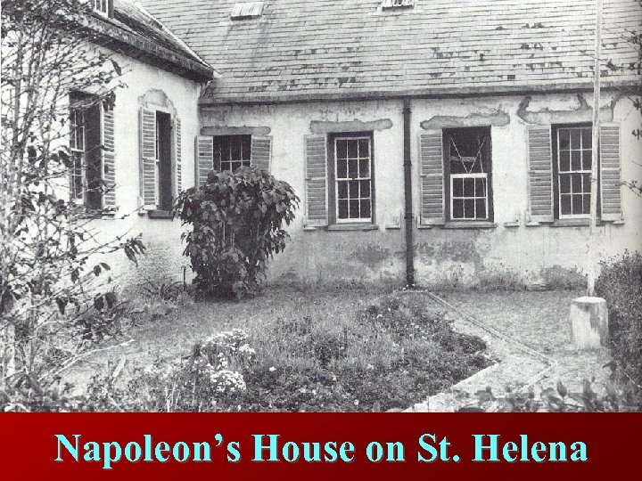 Napoleon's House on St. Helena