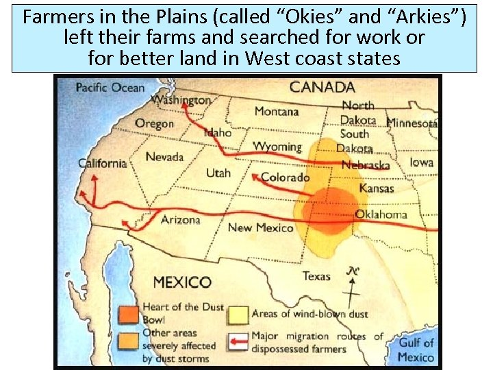 "Farmers in the Plains (called ""Okies"" and ""Arkies"") left their farms and searched for"