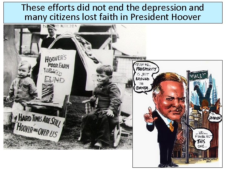 These efforts did not end the depression and many citizens lost faith in President