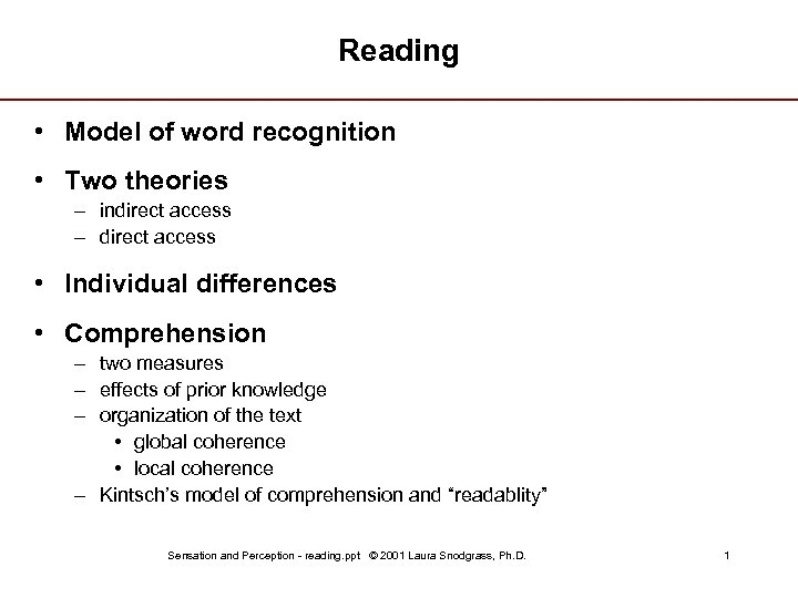 Reading • Model of word recognition • Two theories – indirect access – direct