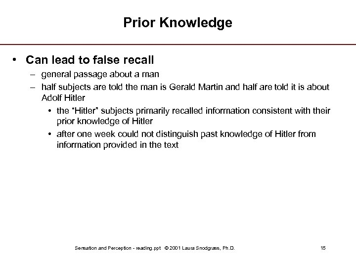 Prior Knowledge • Can lead to false recall – general passage about a man