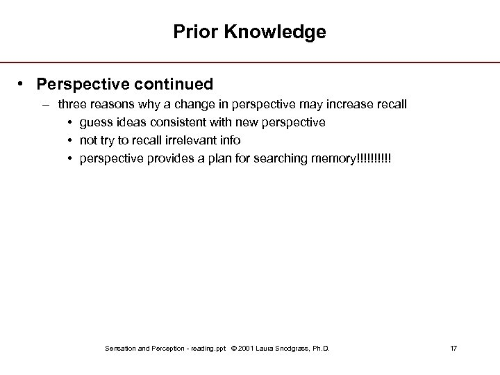 Prior Knowledge • Perspective continued – three reasons why a change in perspective may