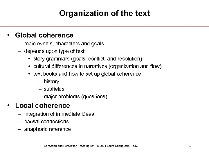 Organization of the text • Global coherence – main events, characters and goals –