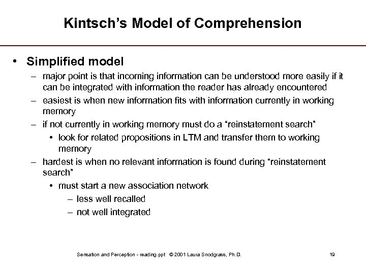 Kintsch's Model of Comprehension • Simplified model – major point is that incoming information