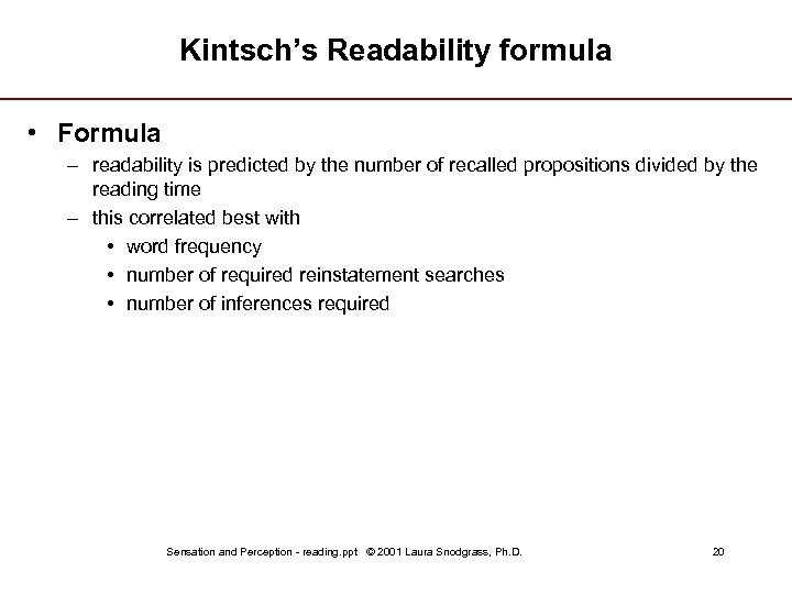 Kintsch's Readability formula • Formula – readability is predicted by the number of recalled
