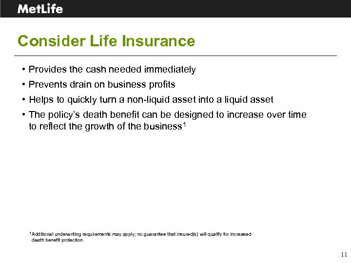 Consider Life Insurance • Provides the cash needed immediately • Prevents drain on business