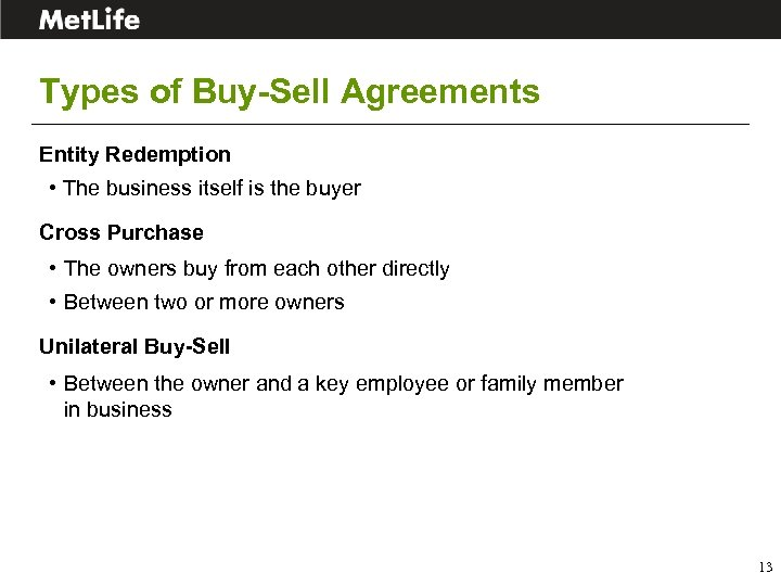 Types of Buy-Sell Agreements Entity Redemption • The business itself is the buyer Cross