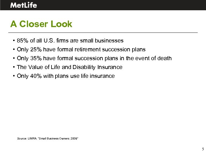 A Closer Look • 85% of all U. S. firms are small businesses •