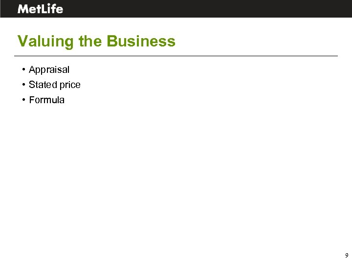 Valuing the Business • Appraisal • Stated price • Formula 9