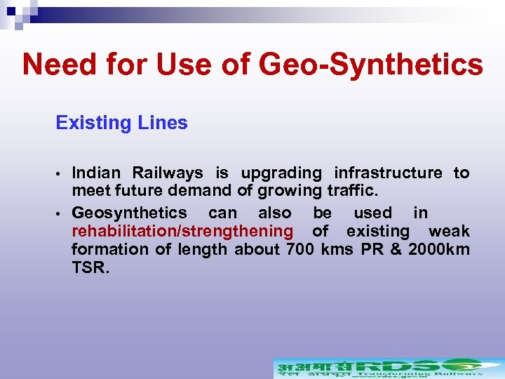 Need for Use of Geo-Synthetics Existing Lines Indian Railways is upgrading infrastructure to meet