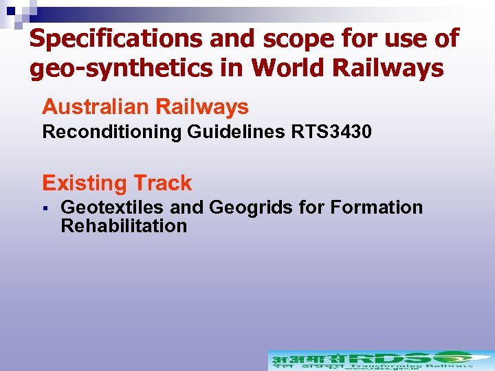 Specifications and scope for use of geo-synthetics in World Railways Australian Railways Reconditioning Guidelines
