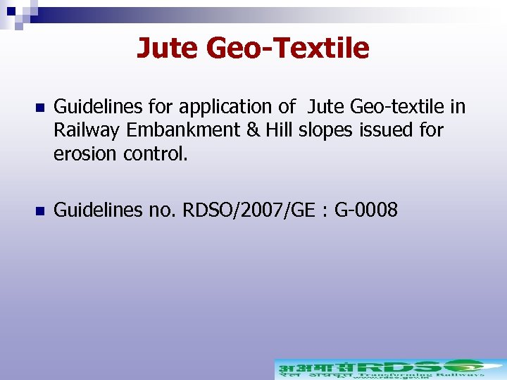Jute Geo-Textile n Guidelines for application of Jute Geo-textile in Railway Embankment & Hill