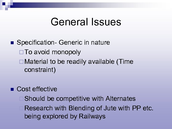 General Issues n Specification- Generic in nature ¨ To avoid monopoly ¨ Material to