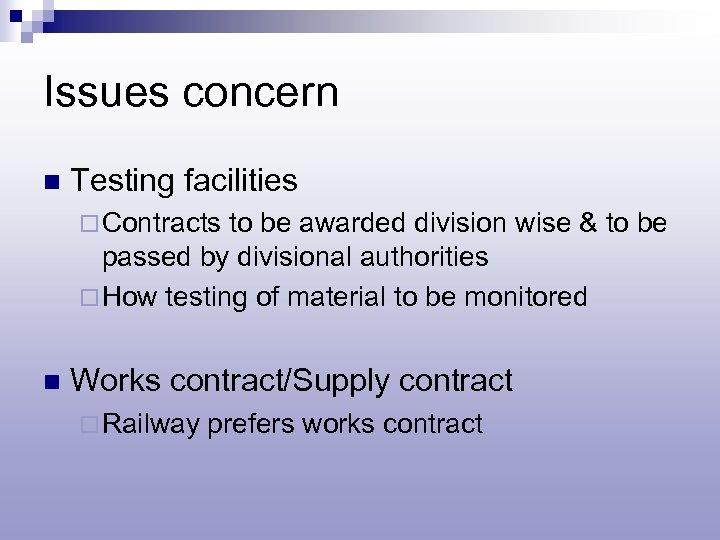 Issues concern n Testing facilities ¨ Contracts to be awarded division wise & to