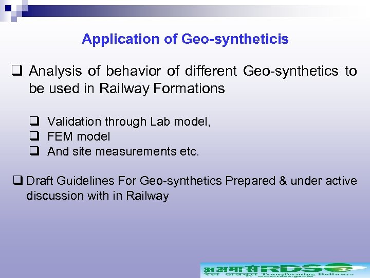 Application of Geo-syntheticis q Analysis of behavior of different Geo-synthetics to be used in