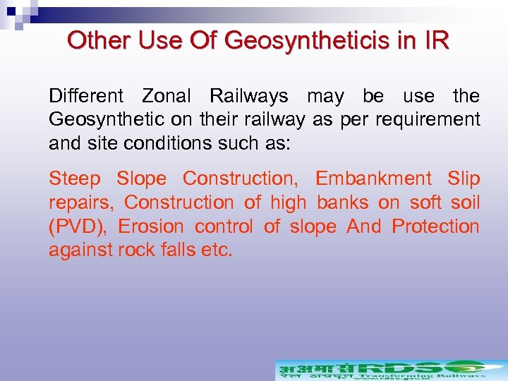 Other Use Of Geosyntheticis in IR Different Zonal Railways may be use the Geosynthetic