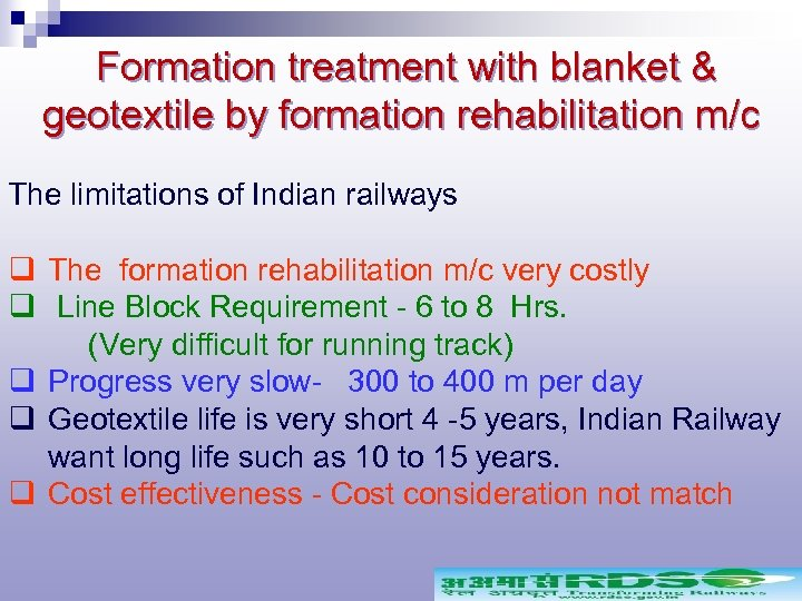 Formation treatment with blanket & geotextile by formation rehabilitation m/c The limitations of Indian