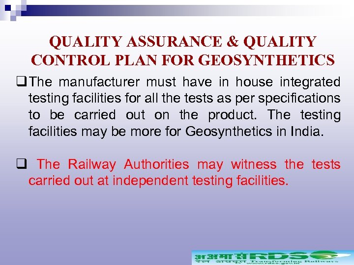 QUALITY ASSURANCE & QUALITY CONTROL PLAN FOR GEOSYNTHETICS q The manufacturer must have in
