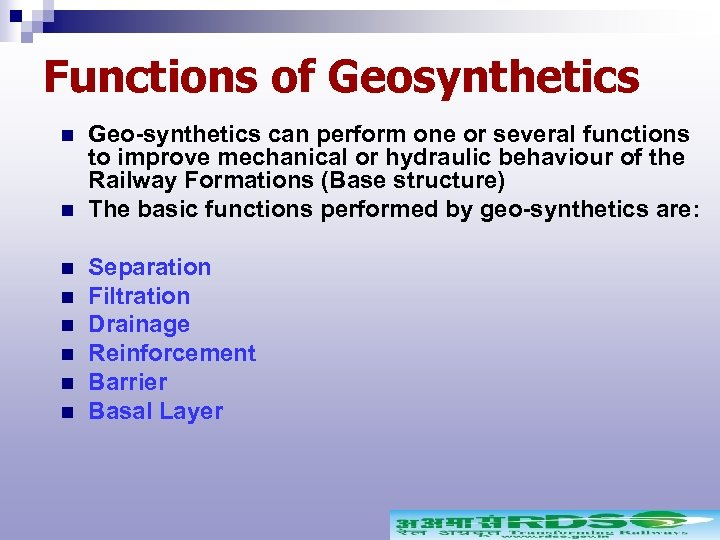 Functions of Geosynthetics n n n n Geo-synthetics can perform one or several functions