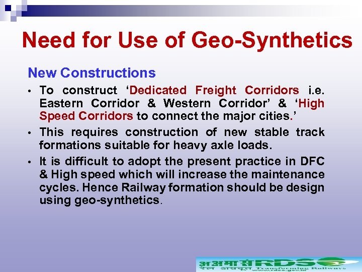 Need for Use of Geo-Synthetics New Constructions To construct 'Dedicated Freight Corridors i. e.